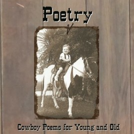Buckaroo Poetry – Cowboy Poems for Young and Old